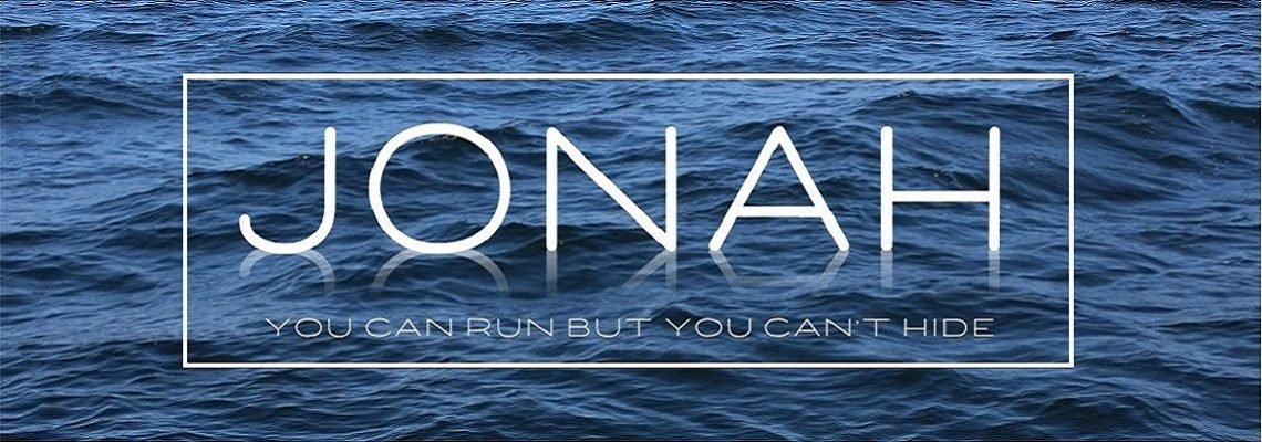 Jonah – You can run but you can't hide