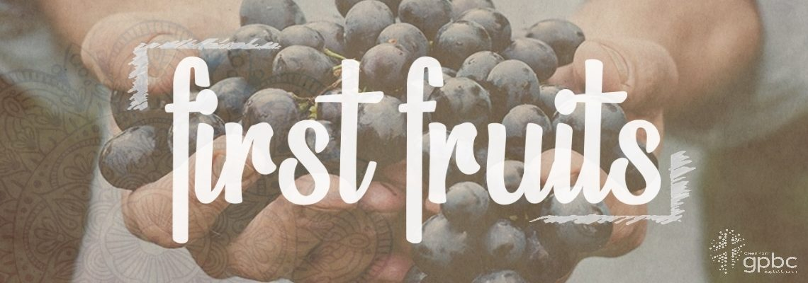 First Fruits Series