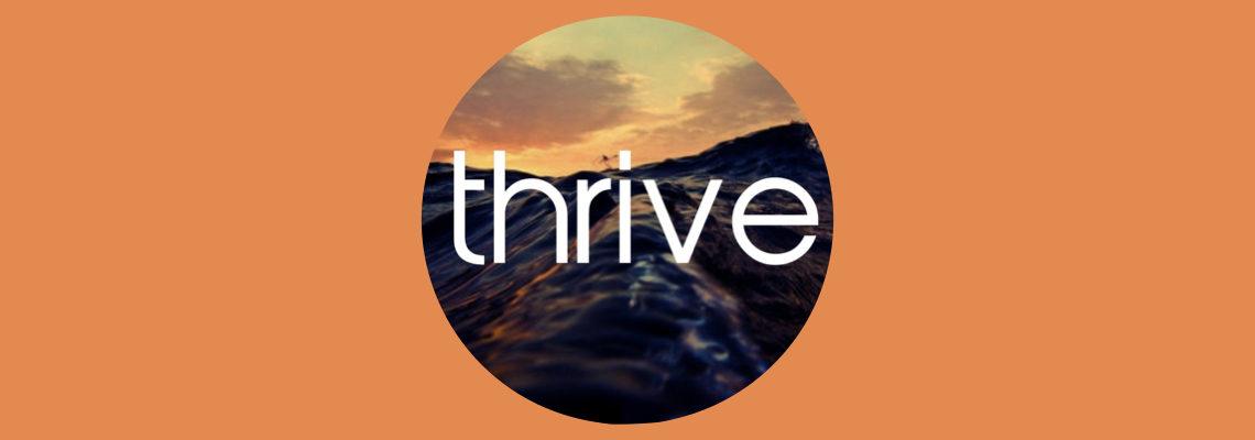 Thrive returns